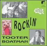 Tooter Boatman - Rockin' Tooter Boatman