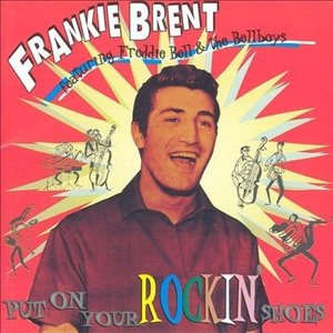 Frankie Brent - Put On Your Rockin' Shoes