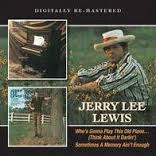 Jerry Lee Lewis - Who's Gonna Play This Old Piano / Sometimes A Memory Ain't Enough