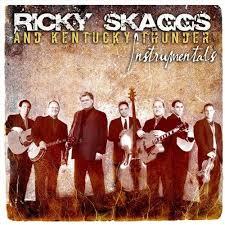Ricky Skaggs & Kentucky Thunder - Instrumentals