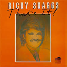 Ricky Skaggs - That's It