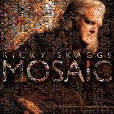 Ricky Skaggs - Mosaic
