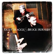Ricky Skaggs & Bruce Hornsby - Ricky Skaggs & Bruce Hornsby
