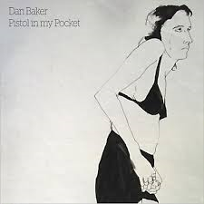 Dan Baker - Pistol In My Pocket