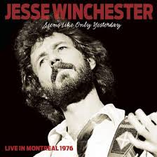 Jesse Winchester - Seems Like Only Yesterday (Live In Montreal 1976)