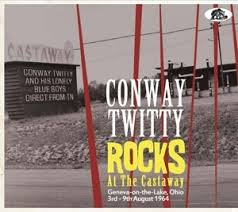 Conway Twitty - Rocks At The Castaway 1964 (2-cd)
