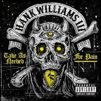 Hank III - Take One As Needed For Pain