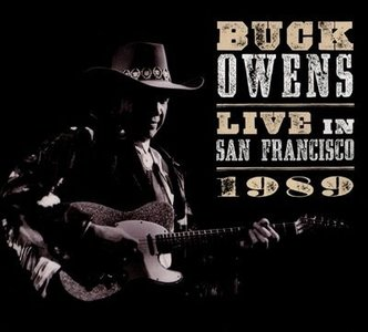 Buck Owens - Live In San Francisco 1989 (2-cd)