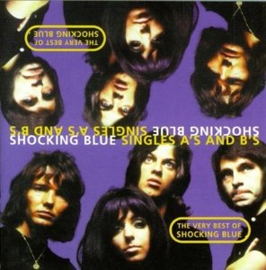 Shocking Blue - Singles A's And B's (2-cd)