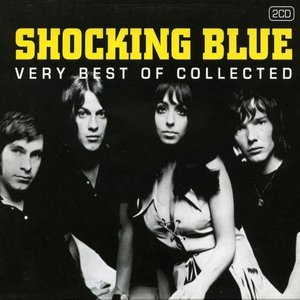 Shocking Blue - Very Best Of Collected (2-cd)