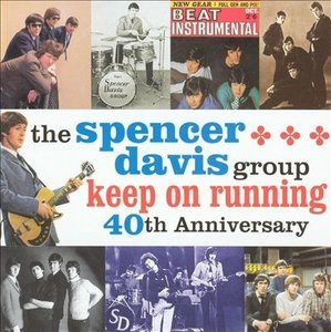 Spencer Davis Group - Keep On Running (40th Anniversary)