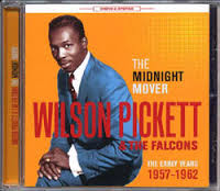 Wilson Pickett & The Falcons - The Midnight Mover (Early Years 1957-1962)