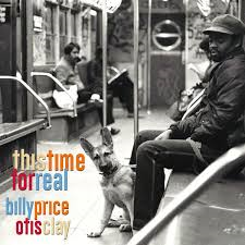 Billy Price & Otis Clay - This time For Real