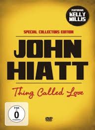 John Hiatt - DVD Thing Called Love