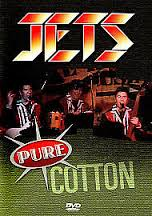 Jets - DVD Pure Cotton