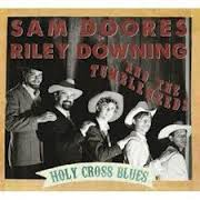 Sam Doores & Riley Downing and The Tumbleweeds - Holy Cross Blues