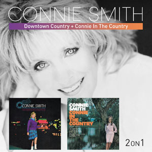 Connie Smith - Downtown Country / Connie In The Country