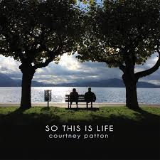 Courtney Patton - So This Is Life