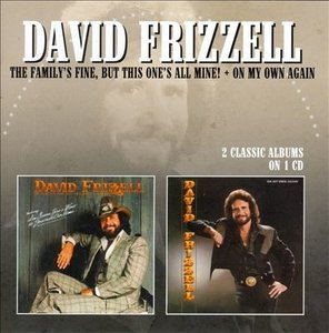 David Frizzell - The Family's Fine, But This One's All Mine/On My Own Again