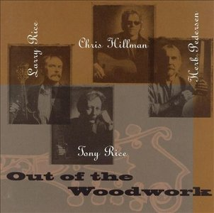 Rice, Rice, Hillman & Pedersen - Out Of The Woodwork