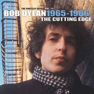 Bob Dylan - The Bootleg Series Vol. 12 : The Best Of The Cutting Edge