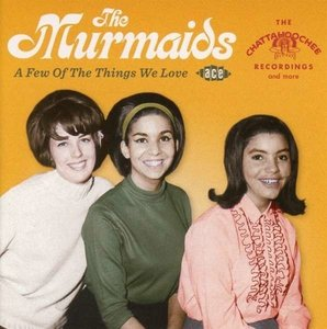 Murmaids, The - A Few Of The Things We Love