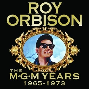 Roy Orbison - The MGM Years 1965-1973
