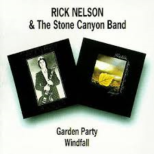 Rick Nelson & The Stone Canyon Band - Garden Party / Windfall