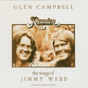 Glen Campbell - Reunion (The Songs Of Jimmy Webb)