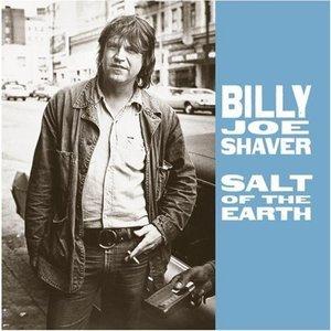 Billy Joe Shaver - Salt Of The Earth