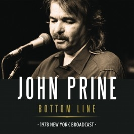 John Prine - Bottom Line (1978 New York Broadcast)
