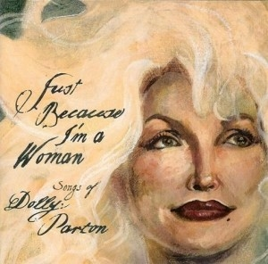 Dolly Parton Tribute - Just Because I'm A Woman