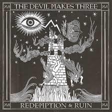 Devil Makes Three - Redemption & Ruin