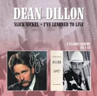 Dean Dillon - Slick nickel / I've Learned To Live