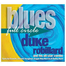 Duke Robillard & His All Star Combo - Blues Full Circle