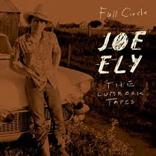 Joe Ely - Full Circle The Lubbock Tapes
