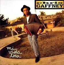Chris Gaffney - Mi Vida Loca