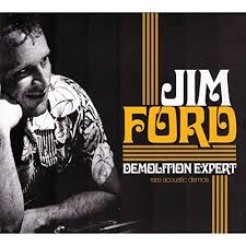 Jim Ford - Demolition Expert: Rare Acoustic Demos
