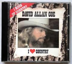 David Allan Coe - I Love country