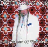 David Allan Coe - Songwriter Of the Tear