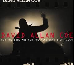David Allan Coe - For The Soul and for the Mind (demos of 1971-1974)