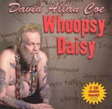 David Allan Coe - Whoopsy Daisy (2-cd)