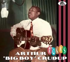 Arthur 'Big Boy' Crudup - Rocks