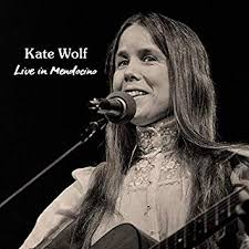Kate Wolf - Live In Mendocino