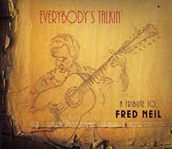 Fred Neil = Trubute - Everybody's Talking