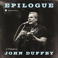 John Duffey = Tribute - Epiclogue