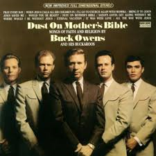 Buck Owens and his Buckaroos - Dust On Mothers Bible