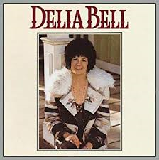 Delia Bell - Delia Bell (produced by Emmylou Harris)