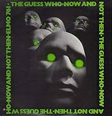 The Guess Who - Now And not Then (1981 album)