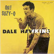 Dale Hawkins - Oh Suzy Q